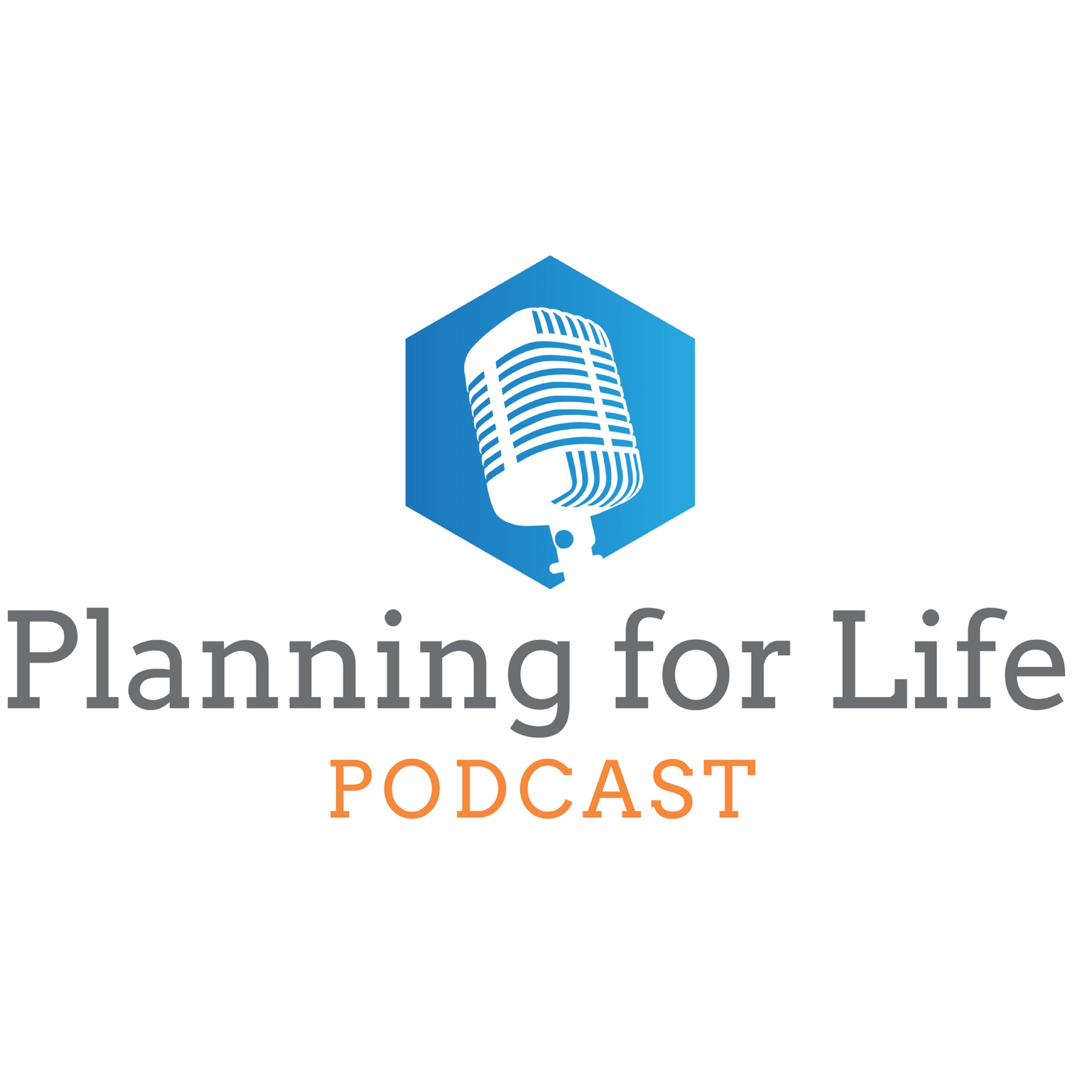 Planning For Life Podcast